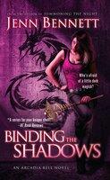Binding the Shadows - Jenn Bennett