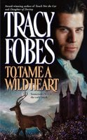 To Tame a Wild Heart - Tracy Fobes