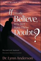 If I Really Believe, Why Do I Have These Doubts? - Dr. Lynn Anderson
