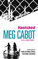 Vanished: When Lightning Strikes & Code Name Cassandra - Meg Cabot
