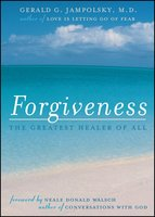 Forgiveness - Gerald G. Jampolsky
