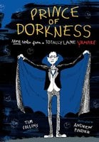 Prince of Dorkness: More Notes from a Totally Lame Vampire - Tim Collins