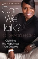 Can We Talk?: Claiming the Happiness That You Deserve - C.T. Shackleford