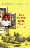 The Black Girl Next Door: A Memoir - Jennifer Baszile