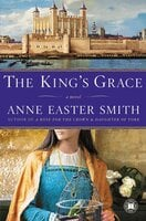 The King's Grace - Anne Easter Smith