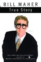 True Story - Bill Maher