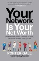 Your Network Is Your Net Worth - Porter Gale