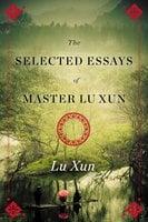 Selected Essays of Master Lu Xun - Lu Xun