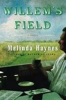 Willem's Field - Melinda Haynes