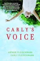 Carly's Voice: Breaking Through Autism - Arthur Fleischmann