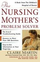 The Nursing Mother's Problem Solver - Claire Martin
