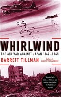 Whirlwind: The Air War Against Japan, 1942-1945 - Barrett Tillman