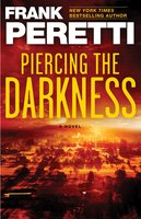 Piercing the Darkness - Frank Peretti