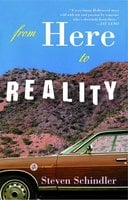From Here to Reality - Steven Schindler