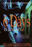 Six Days in January - William Fredrick Cooper
