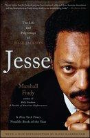Jesse: The Life and Pilgrimage of Jesse Jackson - Marshall Frady