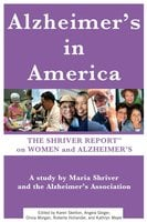 The Shriver Report: A Woman's Nation Takes On Alzheimer's - Maria Shriver