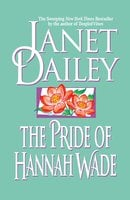 The Pride of Hannah Wade - Janet Dailey