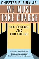 We Must Take Charge! - Chester E. Finn Jr.