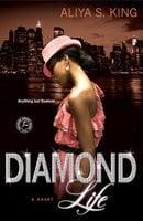 Diamond Life - Aliya S. King