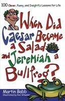 When Did Caesar Become a Salad and Jeremiah a Bull - Martin Babb