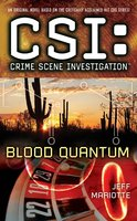 CSI: Crime Scene Investigation: Blood Quantum - Jeff Mariotte
