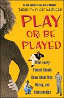 "Play or Be Played: What Every Female Should Know About Men, Dating, and Relationships - Tariq ""K-Flex"" Nasheed"