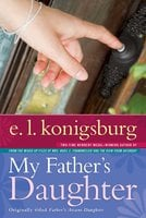 My Father's Daughter - E.L. Konigsburg