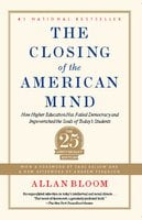 Closing of the American Mind - Allan Bloom