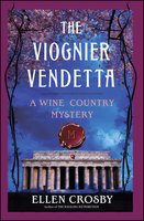 The Viognier Vendetta - Ellen Crosby