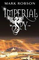 Imperial Spy - Mark Robson