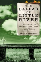 The Ballad of Little River: A Tale of Race and Restless Youth in the Rural Sou - Paul Hemphill
