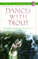 Dances With Trout - John Gierach