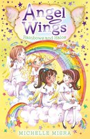 Angel Wings: Rainbows and Halos - Michelle Misra