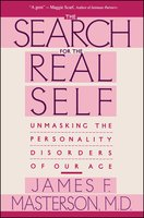 Search For The Real Self: Unmasking The Personality Disorders Of Our Age - James F. Masterson