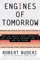 Engines Of Tomorrow: How The Worlds Best Companies Are Using Their Research Labs To Win The Future - Robert Buderi
