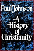 History of Christianity - Paul Johnson
