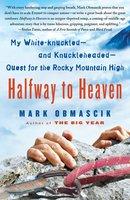 Halfway to Heaven - Mark Obmascik