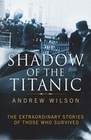 Shadow of the Titanic - Andrew Wilson