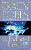 My Enchanted Enemy - Tracy Fobes