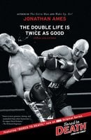 The Double Life Is Twice as Good: Essays and Fiction - Jonathan Ames