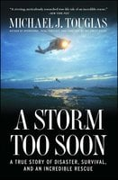 A Storm Too Soon: A True Story of Disaster, Survival and an Incredib - Michael J. Tougias