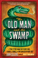 The Old Man and the Swamp - John Sellers
