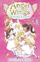 Angel Wings: Birthday Surprise - Michelle Misra