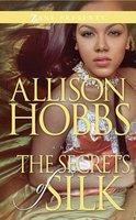 The Secrets of Silk - Allison Hobbs