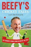 Beefy's Cricket Tales - Ian Botham