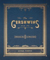 The Gershwins and Me: A Personal History in Twelve Songs - Michael Feinstein