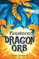 Dragon Orb: Firestorm - Mark Robson