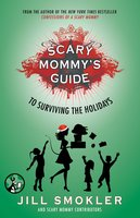 Scary Mommy's Guide to Surviving the Holidays - Jill Smokler