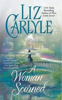 A Woman Scorned - Liz Carlyle